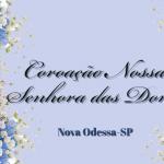 Coroação Nossa Senhora das Dores Nova Odessa-SP